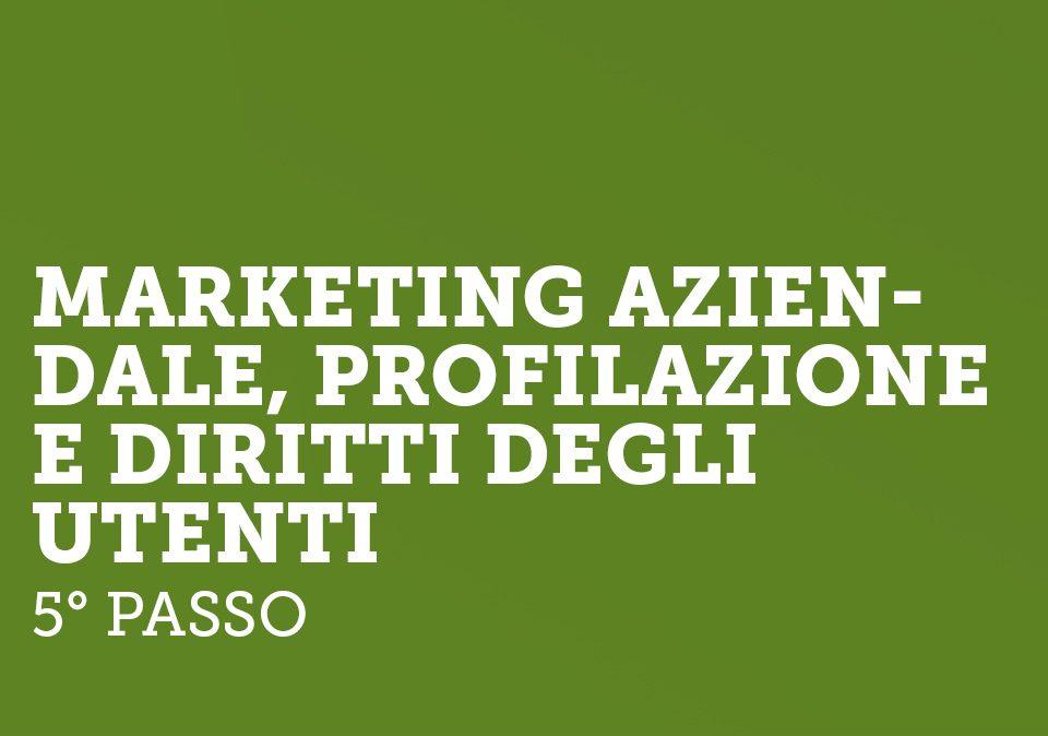 Il marketing aziendale, la profilazione e diritti degli utenti