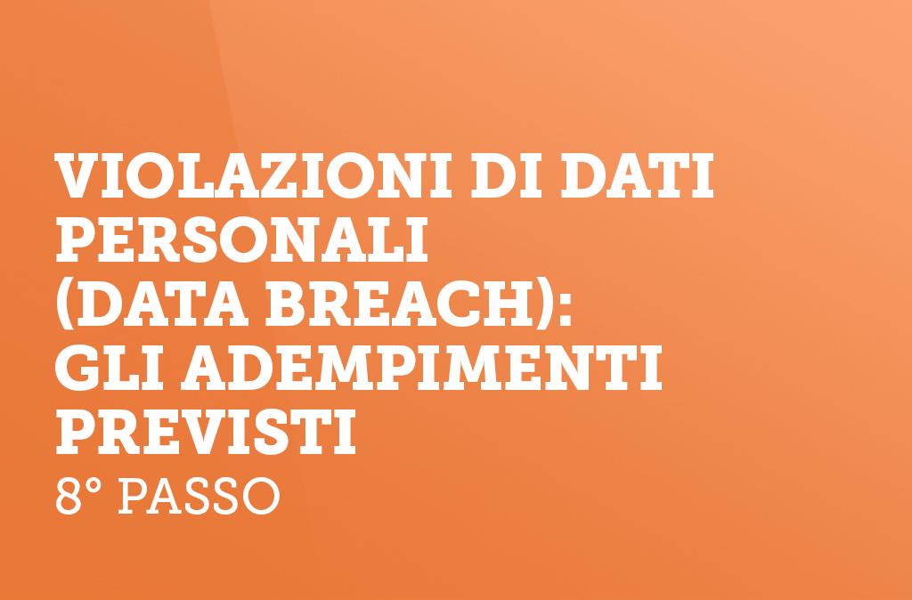 Violazioni di dati personali (Data Breach): gli adempimenti previsti